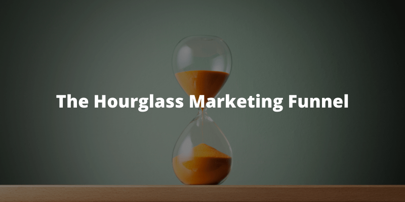 The Hourglass Marketing Funnel