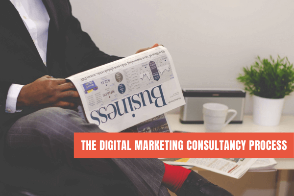 The Digital Marketing Consultancy Process