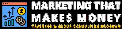 Marketing That Makes Money Program Logo
