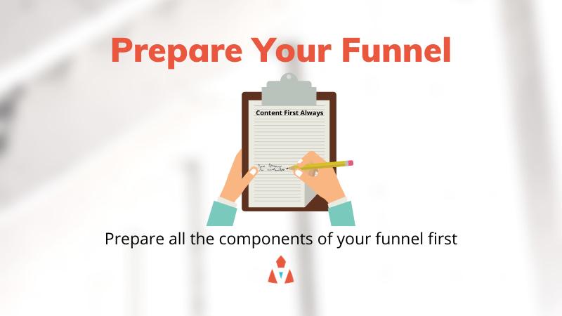 Prepare Your Funnel