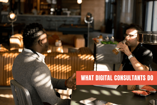What Digital Consultants Do